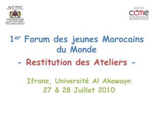1er Forum des jeunes Marocains du Monde . - Restitution des Ateliers -