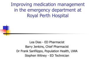 Improving medication management in the emergency department at Royal Perth Hospital