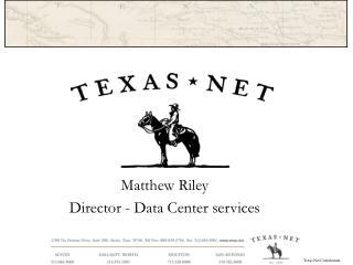Matthew Riley Director - Data Center services