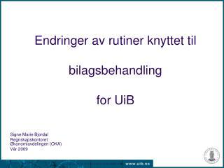 Endringer av rutiner knyttet til   bilagsbehandling   for UiB