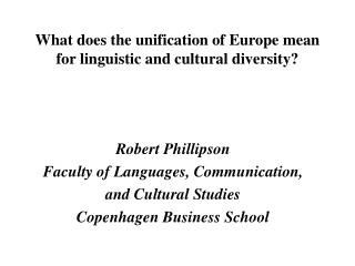 What does the unification of Europe mean for linguistic and cultural diversity