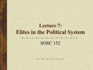 Lecture 7:   Elites in the Political System