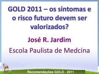 GOLD 2011   os sintomas e o risco futuro devem ser valorizados