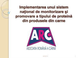 Implementarea unui sistem national de monitorizare si promovare a tipului de proteina din produsele din carne