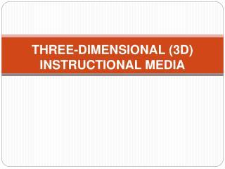 THREE-DIMENSIONAL 3D INSTRUCTIONAL MEDIA