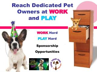 Reach Dedicated Pet Owners at WORK and PLAY