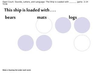 Open Court: Sounds, Letters, and Language: The Ship is Loaded with ______ game  2.14  T238