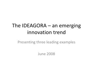 The IDEAGORA   an emerging innovation trend