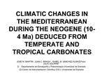 CLIMATIC CHANGES IN THE MEDITERRANEAN DURING THE NEOGENE 10-4 Ma DEDUCED FROM TEMPERATE AND TROPICAL CARBONATES