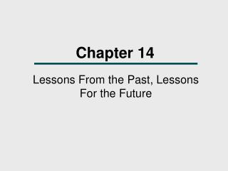 Lessons From the Past, Lessons For the Future