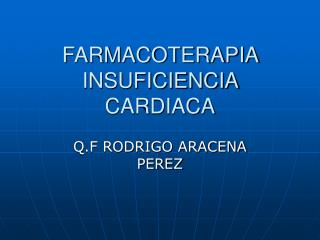 FARMACOTERAPIA INSUFICIENCIA CARDIACA