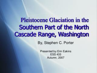 Pleistocene Glaciation in the Southern Part of the North Cascade Range, Washington