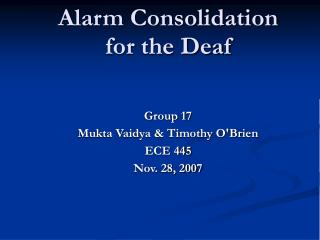 Alarm Consolidation for the Deaf