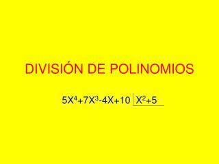 DIVISI N DE POLINOMIOS