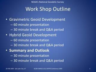 Work Shop Outline