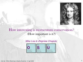 How interesting is momentum conservation How important is it