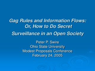 Gag Rules and Information Flows:  Or, How to Do Secret  Surveillance in an Open Society