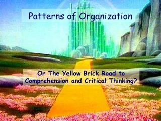 Or The Yellow Brick Road to Comprehension and Critical Thinking