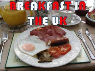 BREAKFAST IN THE UK
