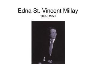 Edna St. Vincent Millay 1892-1950