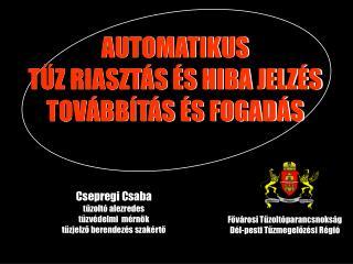 AUTOMATIKUS  TUZ RIASZT S  S HIBA JELZ S TOV BB T S  S FOGAD S