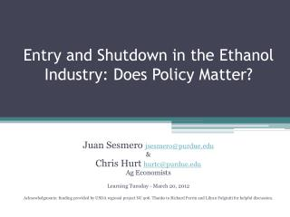 Entry and Shutdown in the Ethanol Industry: Does Policy Matter
