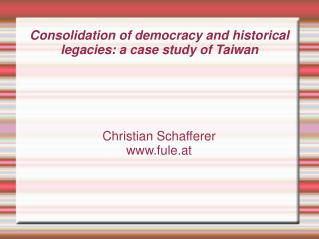 Consolidation of democracy and historical legacies: a case study of Taiwan