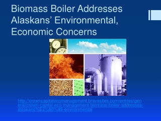 Crown Capital Eco Management: Biomass Boiler Addresses Alask