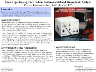 Raman Spectroscopy for On-Line Environmental and Atmospheric Analysis Process Instruments Inc., Salt Lake City, UT