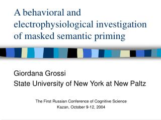 A behavioral and electrophysiological investigation of masked semantic priming