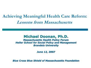Achieving Meaningful Health Care Reform: Lessons from Massachusetts