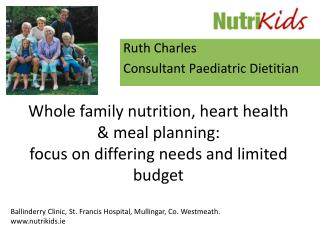 Whole family nutrition, heart health  meal planning: focus on differing needs and limited budget