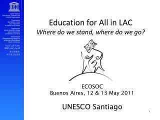ECOSOC Buenos Aires, 12  13 May 2011  UNESCO Santiago