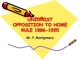 UNIONIST OPPOSITION TO HOME RULE 1886-1920