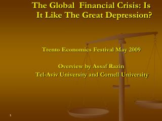 The Global  Financial Crisis: Is It Like The Great Depression    Trento Economics Festival May 2009  Overview by Assaf R