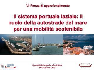 Il sistema portuale laziale: il ruolo della autostrade del mare per una mobilit  sostenibile