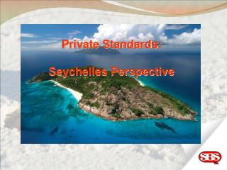 Private Standards: Seychelles Perspective