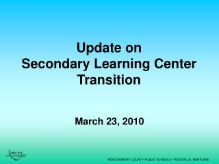 Update on Secondary Learning Center Transition