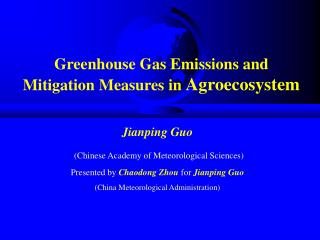 Greenhouse Gas Emissions and Mitigation Measures in Agroecosystem