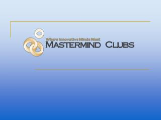 The Mastermind Method:  How to Multiply Your Business Results  While Reducing Your Time,  Risk and Effort