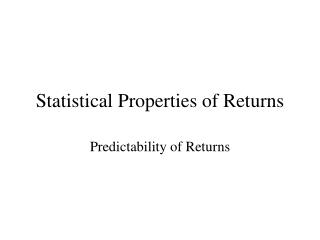 Statistical Properties of Returns