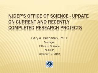 NJDEPs Office of Science - Update on Current and Recently                                        Completed Research Proj