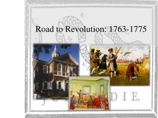 Road to Revolution: 1763-1775
