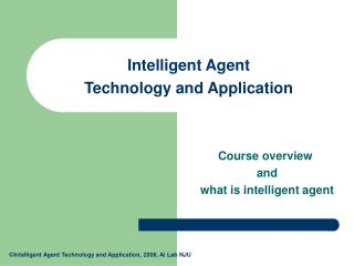Intelligent Agent Technology and Application