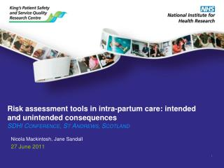 Risk assessment tools in intra-partum care: intended and unintended consequences  SDHI Conference, St Andrews, Scotland
