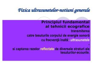 Fizica ultrasunetelor-notiuni generale