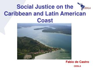 Social Justice on the Caribbean and Latin American Coast