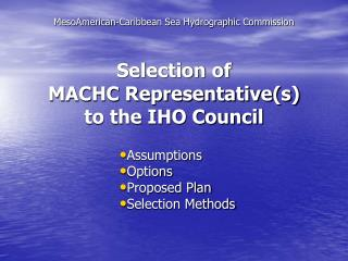 Selection of MACHC Representatives to the IHO Council