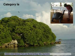 Category Ia Aldabra Atoll National Park and World Heritage ...