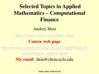 Selected Topics in Applied Mathematics   Computational Finance